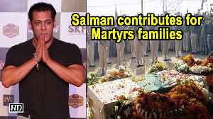 For Martyrs families, Salman Khan contributes to #BharatKeVeer fund [Video]