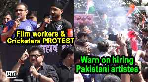 Film workers & Cricketers PROTEST, Warn on hiring Pakistani artistes [Video]