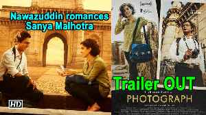 Photograph | Nawazuddin romances Sanya Malhotra | Trailer OUT [Video]
