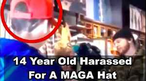 WATCH: 14 Year Old Kid Harassed For A Maga Hat [Video]
