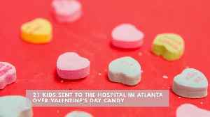 21 Children Got Sick From Valentines Candy [Video]