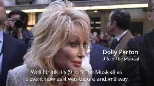 Dolly Parton: Me Too means now is perfect time for 9 to 5 show [Video]