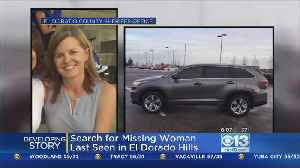 Search Continues For El Dorado Hills Woman Last Seen On Valentine's Day [Video]