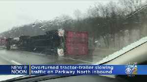 Overturned Tractor Trailer Slows Traffic On Parkway North Inbound [Video]