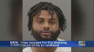 Man Arrested For The Shooting Death Of Ex-Girlfriend [Video]