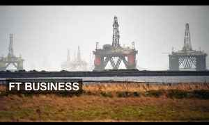 North Sea hit by fall in oil price  | FT Business [Video]
