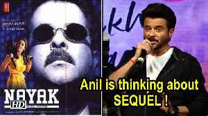 Anil is thinking about 'Nayak: The Real Hero' SEQUEL ! [Video]