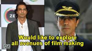 Would like to explore all avenues of film making: Arjun Rampal [Video]