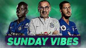 Maurizio Sarri Should Be Sacked Because… | #SundayVibes [Video]