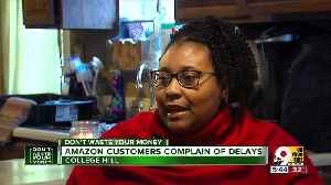 Don't Waste Your Money: Amazon customers complain of delays [Video]