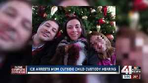 ICE arrests KC mom outside of child custody hearing [Video]