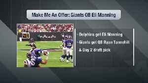 Trade fits: How New York Giants quarterback Eli Manning ends up with the Miami Dolphins [Video]