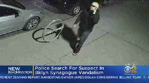 Police Search For Suspects In Brooklyn Synagogue Vandalism [Video]