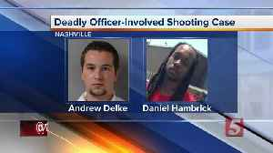 Andrew Delke, Metro officer charged with murder, to appear in court [Video]