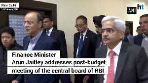 Arun Jaitely addresses post-budget meeting of RBIs central board [Video]