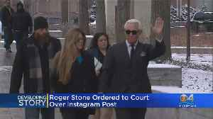 Roger Stone Ordered Back In Court [Video]