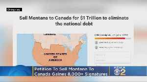 Petition To Sale Montana To Canada For $1 Trillion Goes Viral [Video]