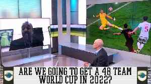 48-Team World Cup in 2022 Is Unrealistic [Video]