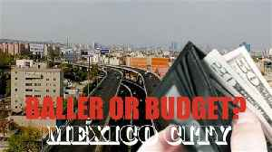 Baller or Budget? The high and low end of Mexico City [Video]