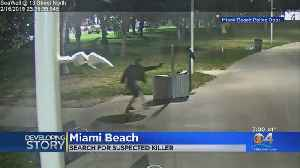 Police In Miami Beach Searching For Man They Say Is A Killer [Video]
