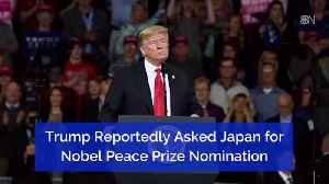 News video: Did President Trump Ask To Be Nominated For Nobel Peace Prize