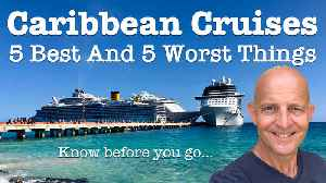 5 best and worst things about Caribbean cruises [Video]
