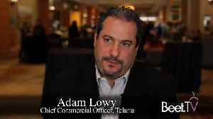 Transparency, Speed Driving CTV And OTT Growth: Telaria's Lowy [Video]