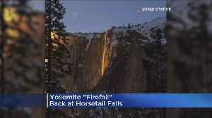 'Firefall' Is Back And Glowing At Yosemite National Park [Video]