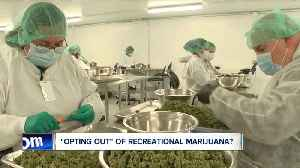 Opting out of recreational marijuana? [Video]