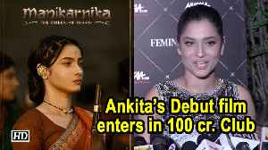 Ankita Lokhande's Debut film 'Manikarnika' enters in 100 cr. Club [Video]