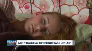 Ask Dr. Nandi: Night owls may experience 'jet lag' on a daily basis [Video]