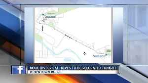 More historical homes to be relocated Thursday night [Video]
