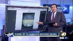 Padres yet to announce Manny Machado signing [Video]