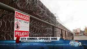 Tucson City Council opposes wire on southern border [Video]