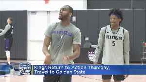 Kings Return To Action Thursday, Travel To Golden State [Video]