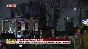 Two houses destroyed in possible firebombing on Detroit's west side [Video]