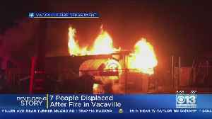 Early Morning Fire Leaves 7 People Homeless In Vacaville [Video]