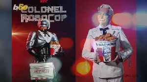KFC Enlists Colonel RoboCop to Protect Secret Recipe from Thieves [Video]