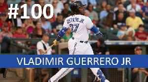 MLB Top 100: Why Vlad Guerrero Jr is Already One of Baseball's Best Players [Video]