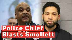 Angry Chicago Police Chief Blasts Jussie Smollett And The Media [Video]