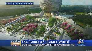 Trending: Changes Coming To Epcot [Video]