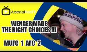 Wenger Made The Right Choices !!! | Man Utd 1 Arsenal 2 [Video]