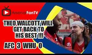 Theo Walcott Will Get Back To His Best !!! | Arsenal 3 West Ham 0 [Video]