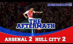The Aftermath Show - Arsenal 2 Hull City 2 [Video]