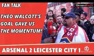 Theo Walcott's Goal Gave Us The Momentum!  | Arsenal 2 Leicester City 1 [Video]