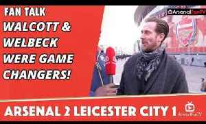 Walcott & Welbeck Were Game Changers!  | Arsenal 2 Leicester City 1 [Video]