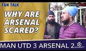 Why Are Arsenal Scared? | Man Utd 3 Arsenal 2 [Video]