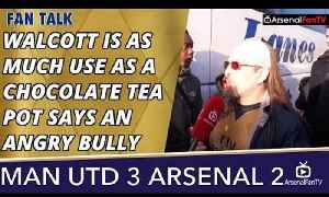 Walcott Is As Much Use as A Chocolate Tea Pot says an Angry Bully  | Man Utd 3 Arsenal 2 [Video]