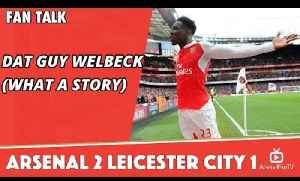 Dat Guy Danny Welbeck (What a Story)  | Arsenal 2 Leicester City 1 | Review By A Gunner Down Under [Video]