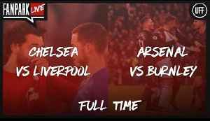 Arsenal 5-0 Burnley & Chelsea 1-0 Liverpool - Full Time Phone In - FanPark Live [Video]